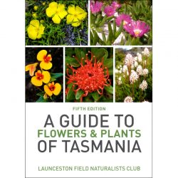 A Guide to Flowers & Plants of Tasmania