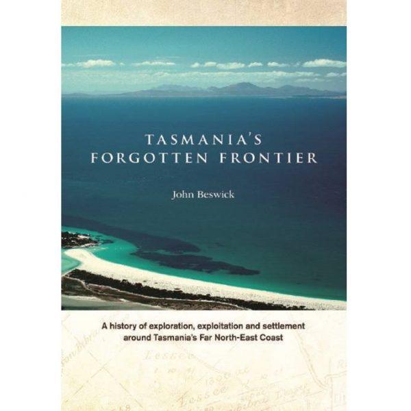 Tasmania's Forgotten Frontier