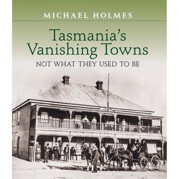 Tasmania's Vanishing Towns