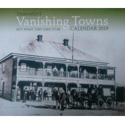 Tasmania's Vanishing Towns 2019 Calendar