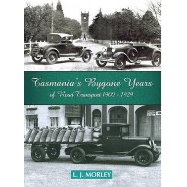 Tasmania's Bygone Years of Road Transport 1900 - 1929