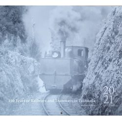 150 Years of Railways and Tramways of Tasmania Calendar 2021