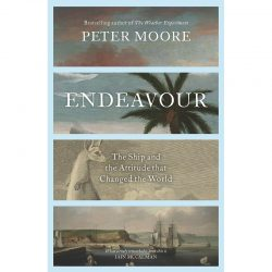 Endeavour the ship and the attitude that changed the world 9780143780267