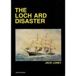 The Loch Ard Disaster - Jack Loney